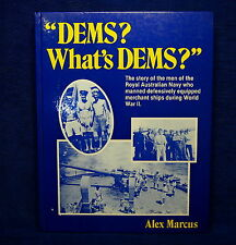 `Dems? What's Dems?' by Alex Marcus Hardback 1986 Australian WWII History Book