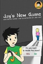 Jay's World: Jay's New Game : A Boy Who Loves Online Games by Kamon (2014,...