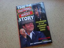 THE ONLY FOOLS AND HORSES STORY BY STEVE CLARK...forward by Sir Anthony Hopkins.