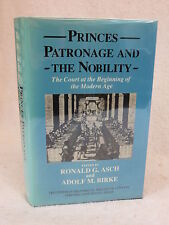 Ronald G. Asch & Adolf M. Birke  PRINCES, PATRONAGE AND THE NOBILITY Oxford 1991