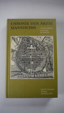 Chronik der Ärzte Mannheims - 350 Jahre Medizin in der Stadt der Quadrate (K37)