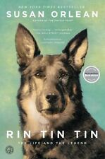 Rin Tin Tin: The Life and the Legend by Orlean, Susan