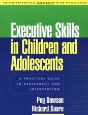 Executive Skills in Children and Adolescents: A Practical Guide to Assessment...