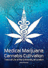 Medical Marijuana / Cannabis Cultivation: Trees of Life at the University of...
