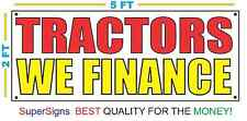 TRACTORS WE FINANCE Banner Sign NEW 2x5 Red & Yellow