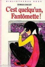 C'est quelqu'un Fantômette / Georges CHAULET // Bibliothèque Rose