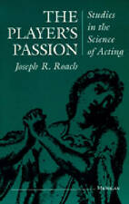 The Player's Passion: Studies in the Science of Acting (Theater: Theory/Text/Pe