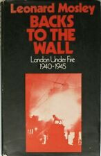 BACKS TO THE WALL London under Fire 1940-1945, Mosley, Leonard, Very Good Book