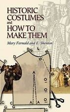 Dover Fashion and Costumes: Historic Costumes and How to Make Them by Mary...