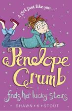 Penelope Crumb Finds Her Lucky Stars: Book 3,Shawn K. Stout, Shawn K. K. Stout,