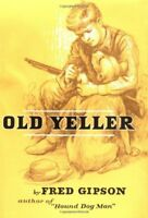 Old Yeller by F. Gipson, Fred Gipson and Steven Polson (1956, Hardcover)