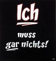 """T-Shirt Rahmenlos Spruch """"Ich muss gar nichts"""" Größe M Baumwolle Kurzarm"""