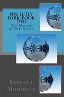 Perfectly Dark: The Natures of Evil (Volume 2) by Mondesir, Briyana N.