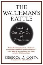 NEW 1st Ed 1st Print   The Watchman's Rattle: Thinking Our Way Out of Extinction