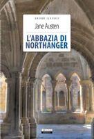 L'abbazia di Northanger Jane Austen Vers. Integral Crescere Edizioni LIBRO Nuovo