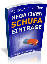 So löschen sie ihre NEGATIVEN SCHUFA EINTRÄGE - eBook/PDF-Format