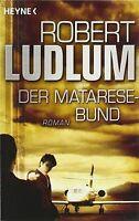 Der Matarese-Bund: Roman von Ludlum, Robert | Buch | Zustand gut