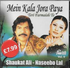 SHAUKAT ALI - NASEBO LAL - MEIN KALA JORA PAYA VOL 9 - NEW SOUND TRACK CD SONGS