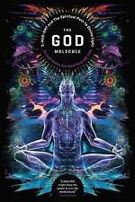 The God Molecule: 50-MeO-DMT and the Spiritual Path to Divine Light by...
