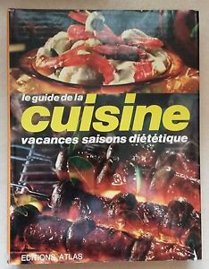 LE GUIDE DE LA CUISINE VACANCES SAISONS DIETETIQUE - EDITIONS ATLAS 1976