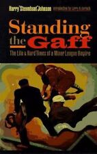 Standing the Gaff: The Life and Hard Times of a Minor League Umpire, 1884-1951,B