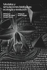 Modelos y Simulaciones Biologicas: Ecologia y Evolucion by Harold De Vladar...