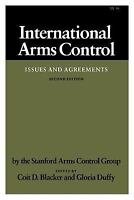 International Arms Control : Issues and Agreements Stanford Arms Control Group