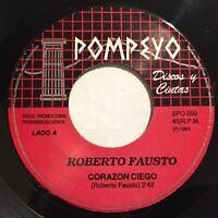"""Hear Roberto Fausto Corazon Ciego Tus Desprecios Latin Banda Sinaloense 45rpm 7"""""""