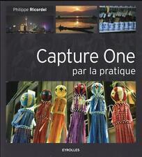 capture One par la pratique Ricordel  Philippe Neuf Livre