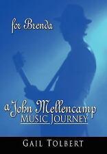 A John Mellencamp Music Journey : For Brenda by Gail Tolbert (2007, Hardcover)
