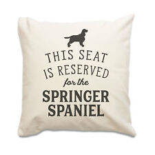 NEW - RESERVED FOR THE SPRINGER SPANIEL - Cushion Cover - Dog Gift Present Xmas
