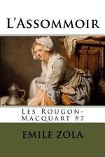 Assommoir : Les Rougon-Macquart: By Zola, ?mile edibooks