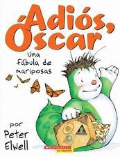 Adios, Oscar!: Una fabula de mariposas: (Spanish language edition of-ExLibrary