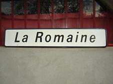 ancienne plaque émaillée panneau routier LA ROMAINE road enamel sign emailschild