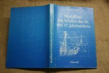 FB Modellbau Schiffe 16.+17.Jh,Historische Schiffsmodelle, Schiffsmodellbau 1983