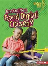 How Can I Be a Good Digital Citizen? (Lightning Bolt Books - Our Digital World)