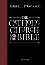 The Catholic Church and the Bible by Stravinskas, Peter M. J.