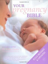 Your Pregnancy Bible: The Experts' Guide to the Nine Months of Pregnancy and t,