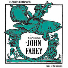 Sea Changes and Coelacanths: A Young Person's Guide to John Fahey by John Fahey…