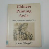 Chinese Painting Style Media Methods and Principles of Form by Jerome Silbergeld