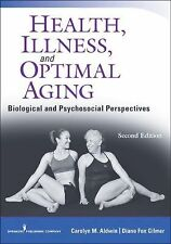Health, Illness, and Optimal Aging by Carolyn M. Aldwin and Diane F. Gilmer...