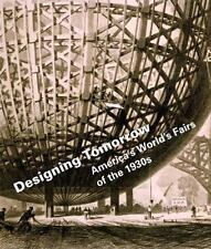 Designing Tomorrow: America's World's Fairs of the 1930s (National Building Muse
