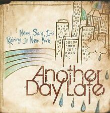 News Said It's Raining In New York [EP] by Another Day Late (CD, 2008, B&