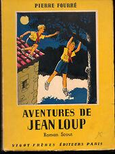 Aventures de Jean Loup par Pierre Fourré, roman scout, 1947