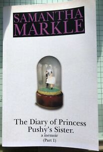 The Diary of Princess Pushy's Sister: A Memoir, Part One Excellent Condition