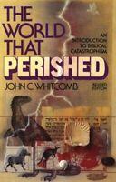 The World That Perished Paperback John C. Whitcomb