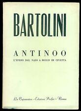 BARTOLINI Luigi, Antinoo o l'efebo dal naso a becco di civetta. Porfiri, 1955