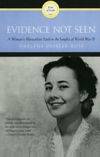 Evidence Not Seen: A Woman`s Miraculous Faith in the Jungles of World War II by