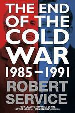 The End of the Cold War: 1985 - 1991 by Robert Service (Paperback, 2016)