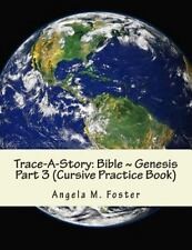 Trace-A-Story Bible: Bible Genesis Pt. 3 by Angela M. Foster (2015, Paperback)